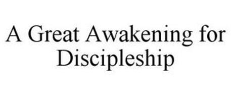 A GREAT AWAKENING FOR DISCIPLESHIP