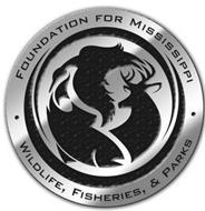 FOUNDATION FOR MISSISSIPPI WILDLIFE, FISHERIES, & PARKS