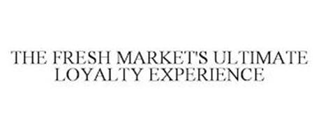 THE FRESH MARKET'S ULTIMATE LOYALTY EXPERIENCE