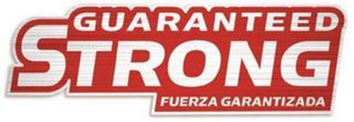 GUARANTEED STRONG FUERZA GARANTIZADA