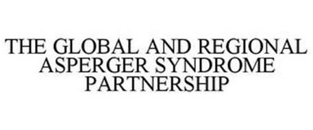 THE GLOBAL AND REGIONAL ASPERGER SYNDROME PARTNERSHIP
