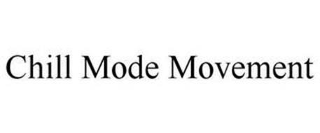 CHILL MODE MOVEMENT
