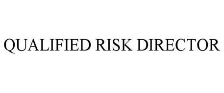 QUALIFIED RISK DIRECTOR