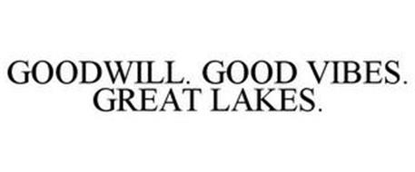 GOODWILL. GOOD VIBES. GREAT LAKES.