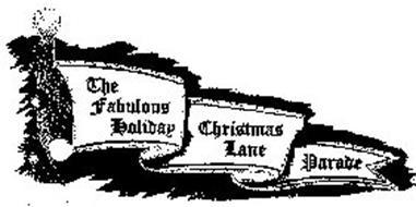 THE FABULOUS HOLIDAY CHRISTMAS LANE PARADE