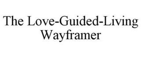 THE LOVE-GUIDED-LIVING WAYFRAMER