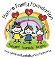 HANCE FAMILY FOUNDATION E A K HEART HANDS HOPE WWW.HANCEFAMILYFOUNDATION.ORG