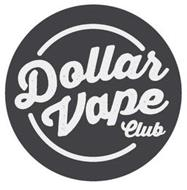 DOLLAR VAPE CLUB