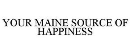 YOUR MAINE SOURCE OF HAPPINESS