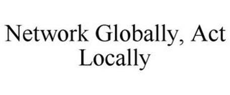 NETWORK GLOBALLY, ACT LOCALLY