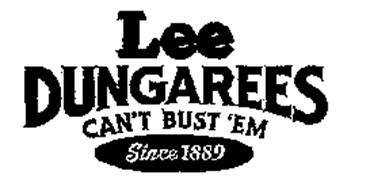 LEE DUNGAREES CAN'T BUST 'EM SINCE 1889