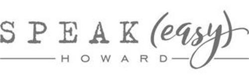 SPEAK (EASY) HOWARD