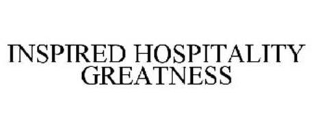 INSPIRED HOSPITALITY GREATNESS