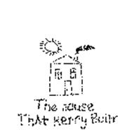 THE HOUSE THAT KERRY BUILT
