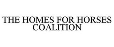 THE HOMES FOR HORSES COALITION