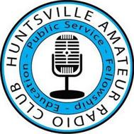 HUNTSVILLE AMATEUR RADIO CLUB - PUBLIC SERVICE - FELLOWSHIP - EDUCATION -
