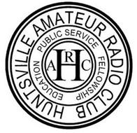HUNTSVILLE AMATEUR RADIO CLUB PUBLIC SERVICE FELLOWSHIP EDUCATION H ARC