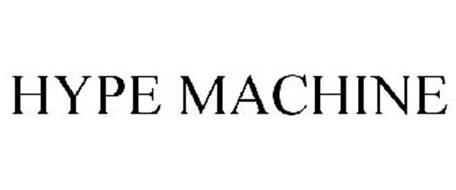 hype machine trademark of the hype machine inc serial