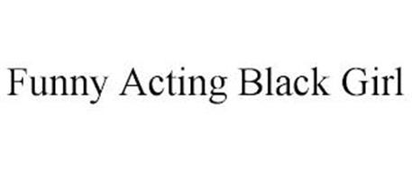 FUNNY ACTING BLACK GIRL