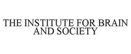 THE INSTITUTE FOR BRAIN AND SOCIETY