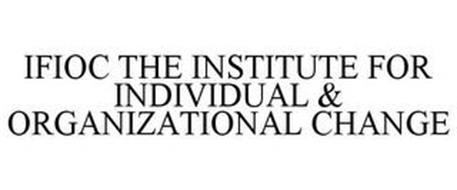 IFIOC THE INSTITUTE FOR INDIVIDUAL & ORGANIZATIONAL CHANGE