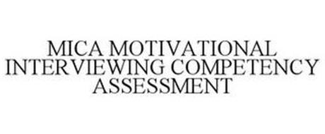 MICA MOTIVATIONAL INTERVIEWING COMPETENCY ASSESSMENT