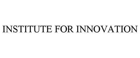 INSTITUTE FOR INNOVATION