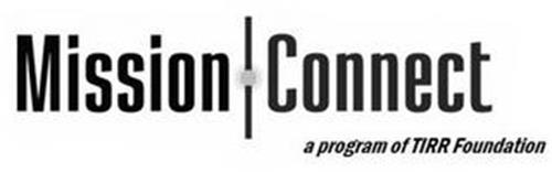 MISSION CONNECT A PROGRAM OF TIRR FOUNDATION