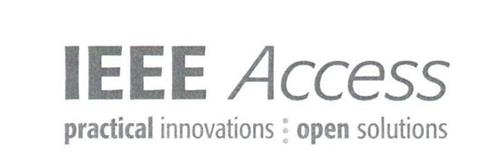 IEEE ACCESS PRACTICAL INNOVATIONS OPEN SOLUTIONS