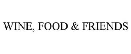 WINE, FOOD & FRIENDS