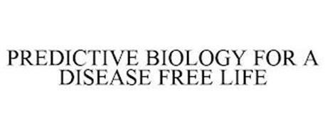 PREDICTIVE BIOLOGY FOR A DISEASE FREE LIFE