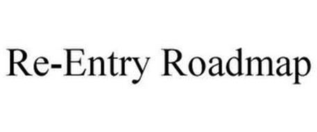 RE-ENTRY ROADMAP