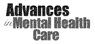ADVANCES IN MENTAL HEALTH CARE