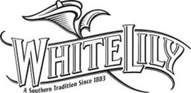 WHITE LILY A SOUTHERN TRADITION SINCE 1883