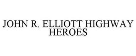JOHN R. ELLIOTT HIGHWAY HEROES
