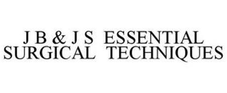J B & J S ESSENTIAL SURGICAL TECHNIQUES