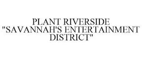 """PLANT RIVERSIDE """"SAVANNAH'S ENTERTAINMENT DISTRICT"""""""