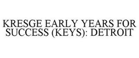 KRESGE EARLY YEARS FOR SUCCESS (KEYS): DETROIT