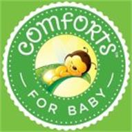COMFORTS FOR BABY