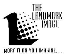 THE LANDMARK IMAGE MORE THAN YOU IMAGINE .  .  .