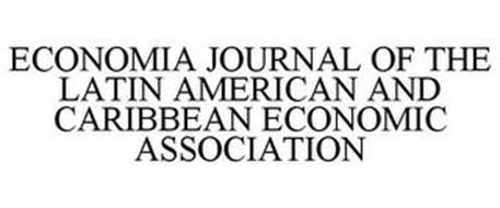 ECONOMIA JOURNAL OF THE LATIN AMERICAN AND CARIBBEAN ECONOMIC ASSOCIATION
