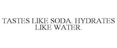 TASTES LIKE SODA. HYDRATES LIKE WATER.