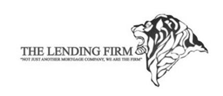 """THE LENDING FIRM """"NOT JUST ANOTHER MORTGAGE COMPANY, WE ARE THE FIRM!"""""""