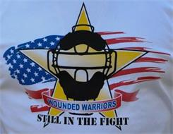 WOUNDED WARRIORS STILL IN THE FIGHT