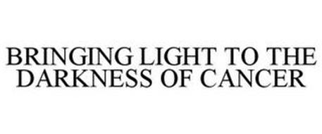 BRINGING LIGHT TO THE DARKNESS OF CANCER