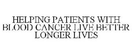 HELPING PATIENTS WITH BLOOD CANCER LIVE BETTER LONGER LIVES