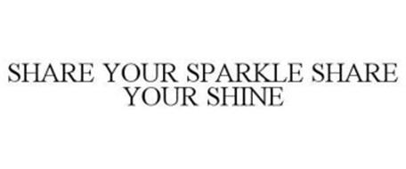 SHARE YOUR SPARKLE SHARE YOUR SHINE