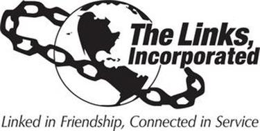 THE LINKS, INCORPORATED LINKED IN FRIENDSHIP, CONNECTED IN SERVICE