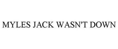 MYLES JACK WASN'T DOWN