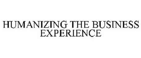 HUMANIZING THE BUSINESS EXPERIENCE